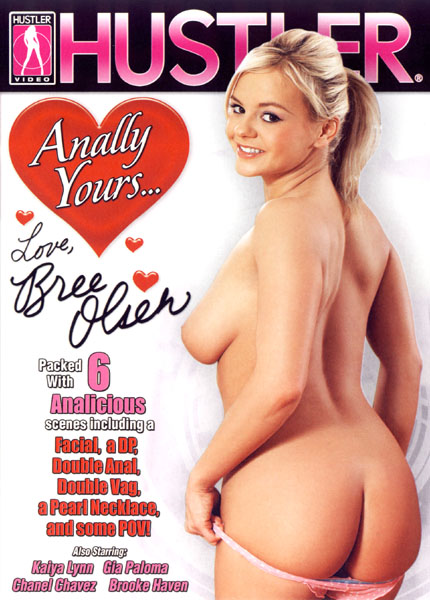 Anally Yours… Love, Bree Olsen (2008)